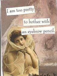Art: I Am Too Pretty SOLD by Artist Nancy Denommee