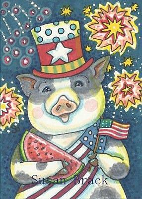 Art: OINK YOU GLAD TO BE AN AMERICAN ! by Artist Susan Brack