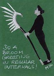 Art: DO A BROOM GREETING IN REGULAR INTERVALLS... by Artist Gabriele Maurus