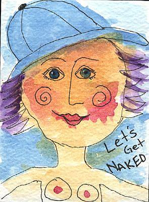 Art: Let's Get Naked by Artist Dianne McGhee
