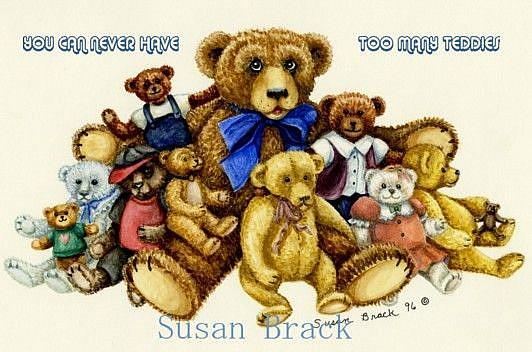 Art: YOU CAN NEVER HAVE TOO MANY TEDDY BEARS    Card by Artist Susan Brack
