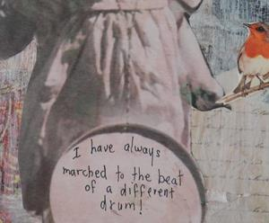 Detail Image for art I have always march to the beat of a different drum