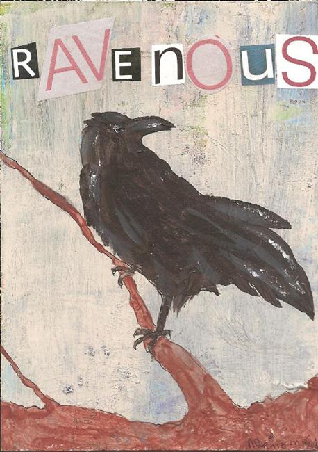 Art: Ravenous by Artist Nancy Denommee