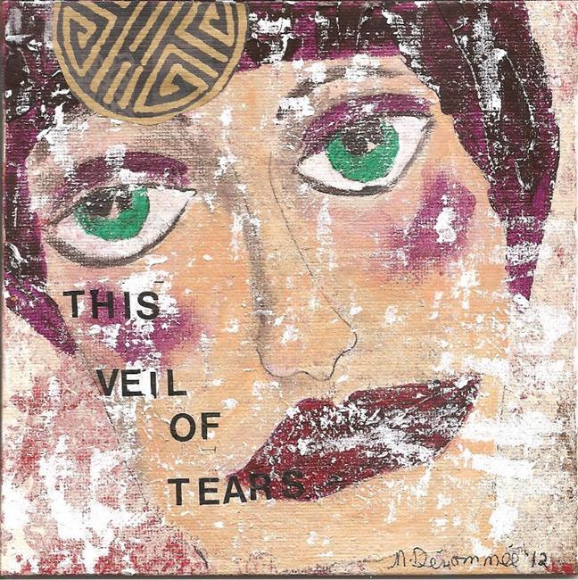 Art: This Veil of Tears SOLD by Artist Nancy Denommee