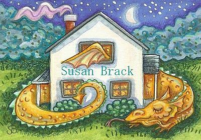 Art: HOUSE DRAGON by Artist Susan Brack