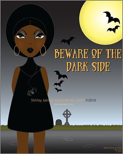 Art: Beware of the Dark Side by Artist Shirley Inocenté