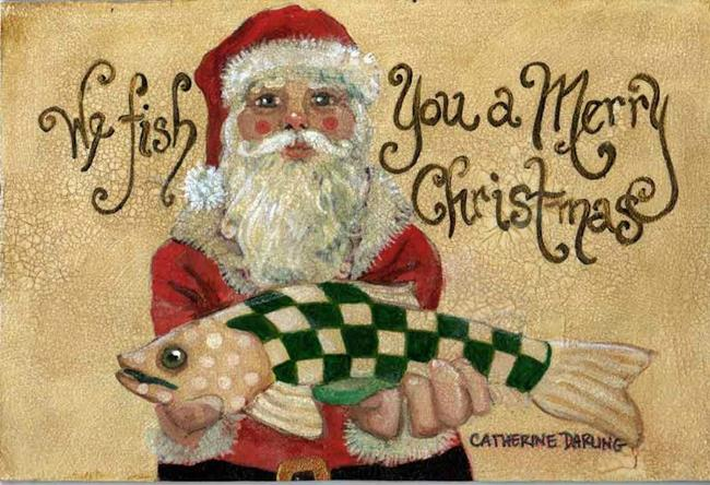 this art we fish you a merry christmas by artist catherine hostetter appeared as art