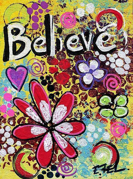 Art: Believe Pop art #1 by Artist Elena Feliciano