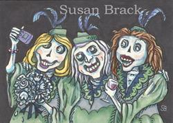Art: ZOMBIE BRIDESMAIDS by Artist Susan Brack