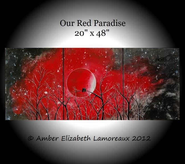 Art: Our Red Paradise (Sold) by Artist Amber Elizabeth Lamoreaux