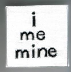 Art: i me mine by Artist Noelle Hunt