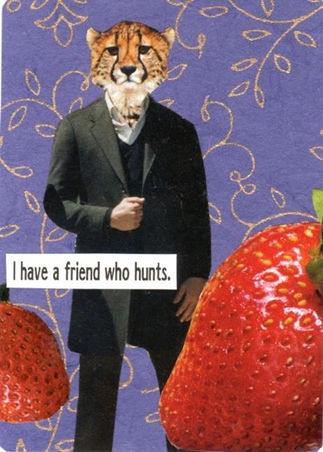 Art: I have a friend who hunts by Artist Took Gallagher