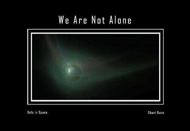 Art: We Are Not Alone - A Hole in Space by Artist Shari Lynn Schmidt