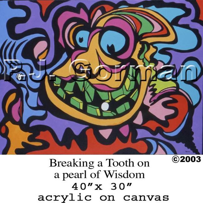 Art: breaking a tooth on a pearl of wisdom by Artist PJ Gorman