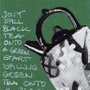 Art: DON'T SPILL BLACK TEA ONTO A GREEN..... by Artist Gabriele Maurus