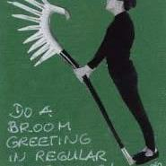 Art: DO A BROOM GREETING IN REGULAR INTERVALLS... by Artist Gabriele Maurus