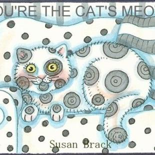 Art: YOU'RE THE CAT'S MEOW       Card by Artist Susan Brack