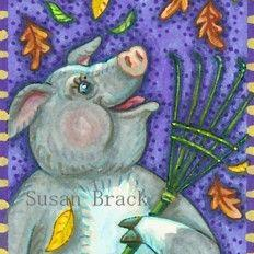Art: A PIG'S WORK IS NEVER DONE by Artist Susan Brack