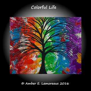 Art: Colorful Life (sold) by Artist Amber Elizabeth Lamoreaux