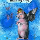 Art: When Pigs Fly by Artist Sherry Key