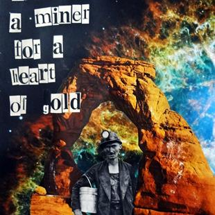 Art: Been a Miner For a Heart of Gold by Artist Vicky Helms